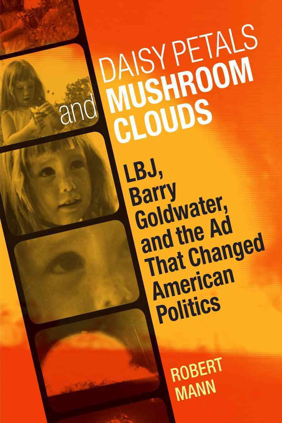 Daisy Petals and Mushroom Clouds By Mann, Robert